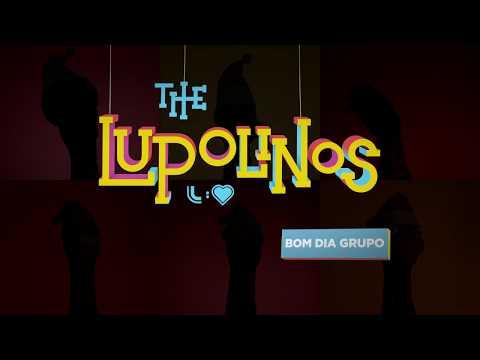 The Lupolinos em: Bom Dia, Grupo