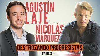 Agustín Laje y Nicolás Márquez DESTROZANDO progres | PARTE 2 |