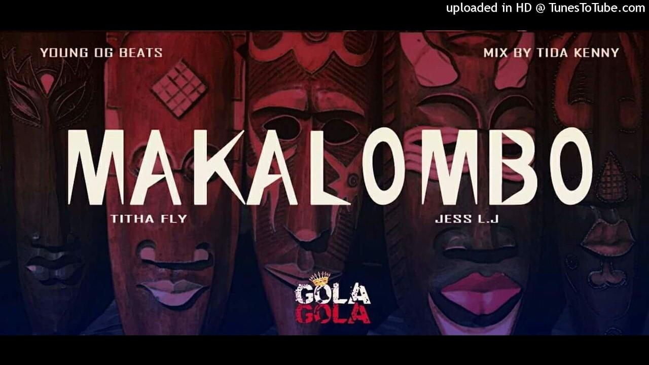 Download GOLAGOLA - Makalombo(Jess x Thita) official audio
