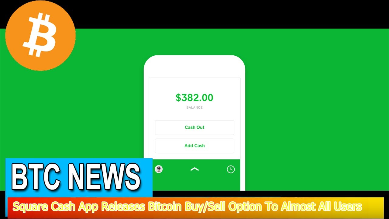Bitcoin News - Square Cash App Releases Bitcoin Buy/Sell Option To Almost All Users - YouTube