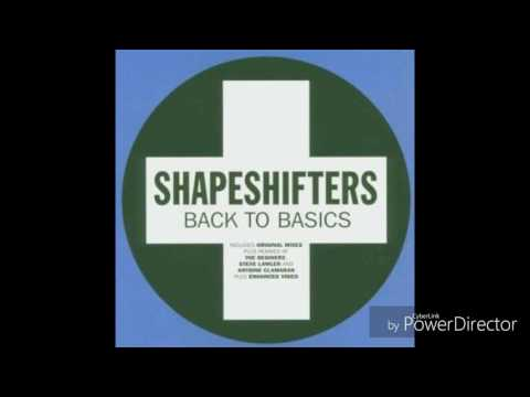 Shapeshifters - Back to Basics (Extended Vocal Mix)