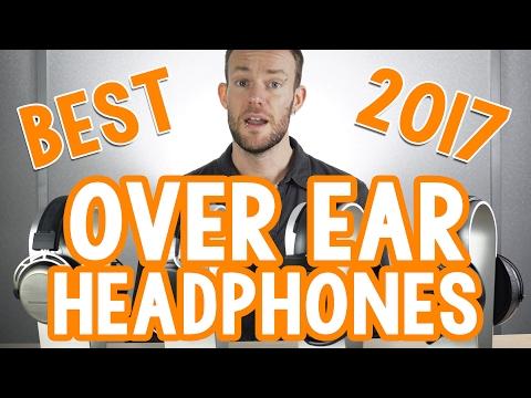 Best Over Ear Headphones to buy in 2017