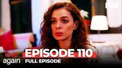 Love Again Episode 110 (Full Episode)
