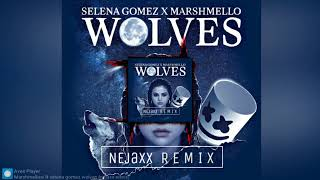 Marshmello ft. Selena Gomez - Wolves (NEjaxx Remix)