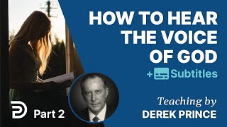 How to hear the voice of God (1) -- Derek Prince