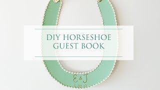 Horseshoe Guest Book - Modern Take on Irish Wedding Tradition   Weddings Made EZ