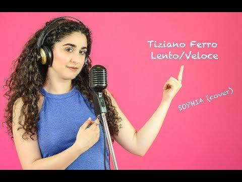 Lento/Veloce - Tiziano Ferro (cover) || Sophia
