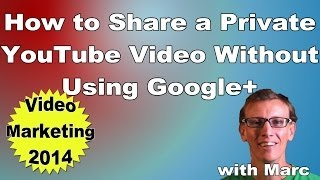 How to Share a Private YouTube Video WITHOUT Using Google+