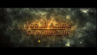 Top 10 Anime of Winter 2016