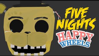 FIVE NIGHTS AT HAPPY WHEELS!