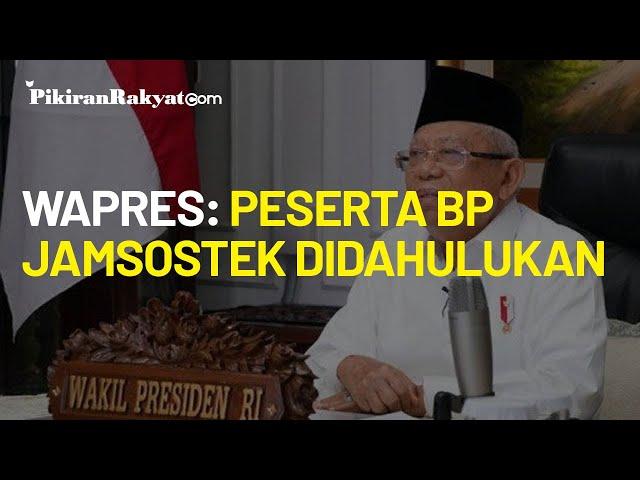 Wapres: Penyaluran Bantuan ke Peserta BPJS Ketenagakerjaan Didahulukan