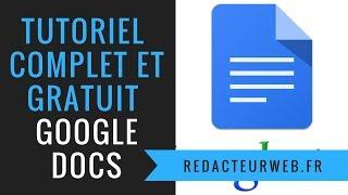 TUTO GOOGLE DOCS  : cours / formation Google documents GRATUIT et COMPLET