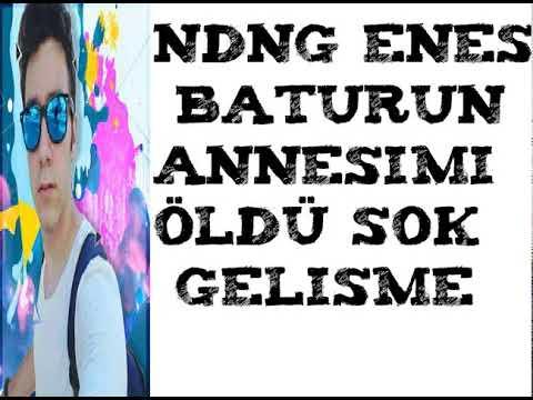 Ndng Enes Batur Annesi öldü şok Gelişme Youtube