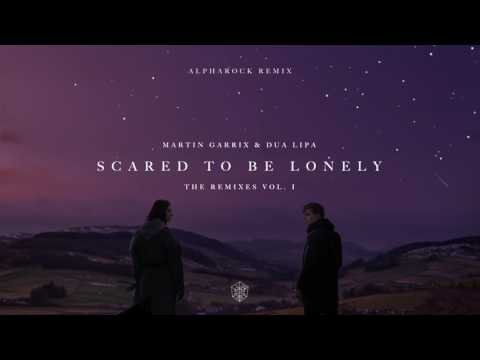 Martin Garrix & Dua Lipa - Scared To Be Lonely (Alpharock Remix)