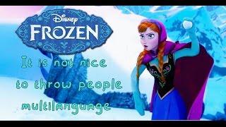 Frozen - It is not nice to throw people - Multilanguage (47 Versions)