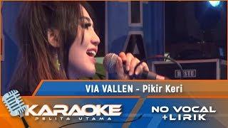 Pikir Keri (Karaoke) - Via Vallen