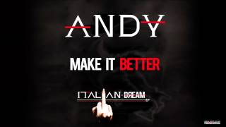 ANDY - Make It Better - Track 8 - Italian Dream EP