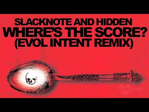 Slacknote & Hiddens - Where's The Score (Evol Intent Remix)