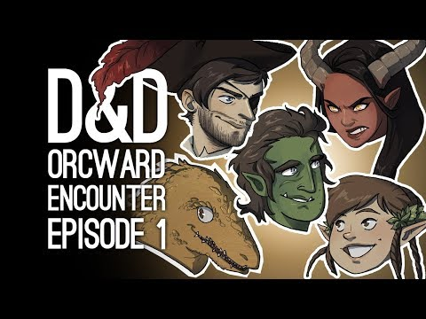 Dungeons & Dragons Live! AN ORCWARD ENCOUNTER (Ep. 1 of 2)