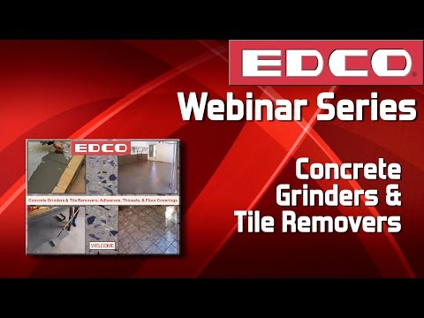Webinar: Concrete Grinders & Tile Removers: Adhesives, Thinsets & Floor Coverings - EDCO