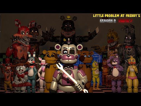 [SFM FNAF] Little Problem At Freddy's Season 2 (PARTE 7)