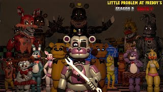 Download [SFM FNAF] Little Problem At Freddy's Season 2 (PARTE 7) Mp3 and Videos