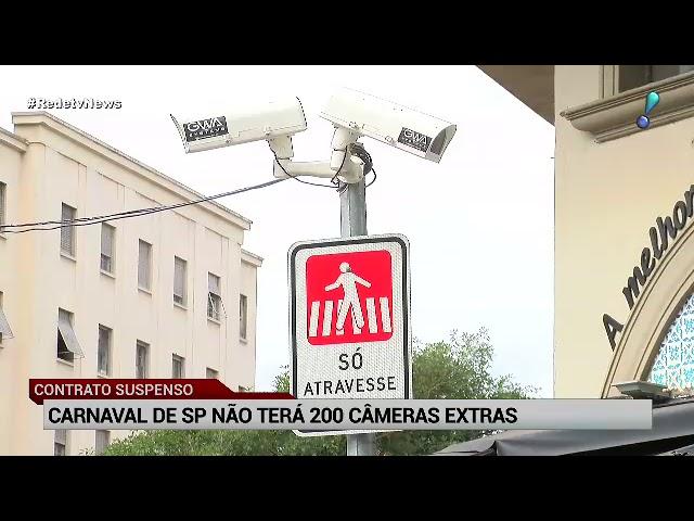 Carnaval de SP não terá mais 200 câmeras extras