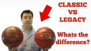 Spalding TF 1000 Classic Basketball  VS TF 1000 Legacy Basketball