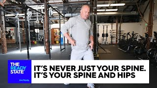It's Never Just Your Spine. It's Your Spine and Your Hips