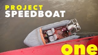 PROJECT SPEEDBOAT - Part 1 - Engine trouble