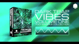 DARK TRAP VIBES COLLECTION VOLUME ONE - OUT NOW!