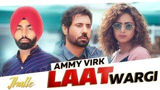 Laat Wargi (Jhalle) (Ammy Virk) Mp3 Song Download