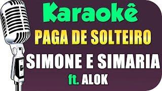 Baixar 🎤 Karaokê - Simone & Simaria - Paga De Solteiro Feliz ft. Alok