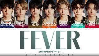 ENHYPEN  – 'FEVER' Lyrics [Color Coded_Han_Rom_Eng]