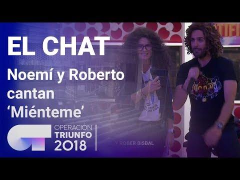 'Miénteme' - Noemí Galera Y Roberto Leal | El Chat | Programa 5 | OT 2018