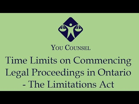 Time Limits On Commencing Legal Proceedings In Ontario - The Limitations Act