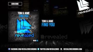 Tom & Jame - Find You [OUT NOW!]