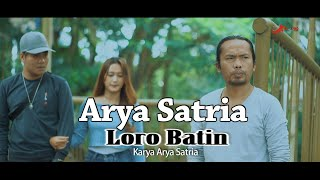 Arya Satria - Loro Batin (Official)