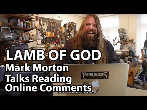 LAMB OF GOD's Mark Morton Discusses Reading Comments Online