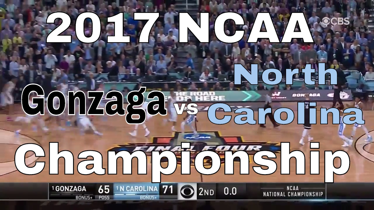 Highlights from the national championship gonzaga vs north carolina - North Carolina Vs Gonzaga 2017 Ncaa Basketball Championship Highlights Brayden Griggs