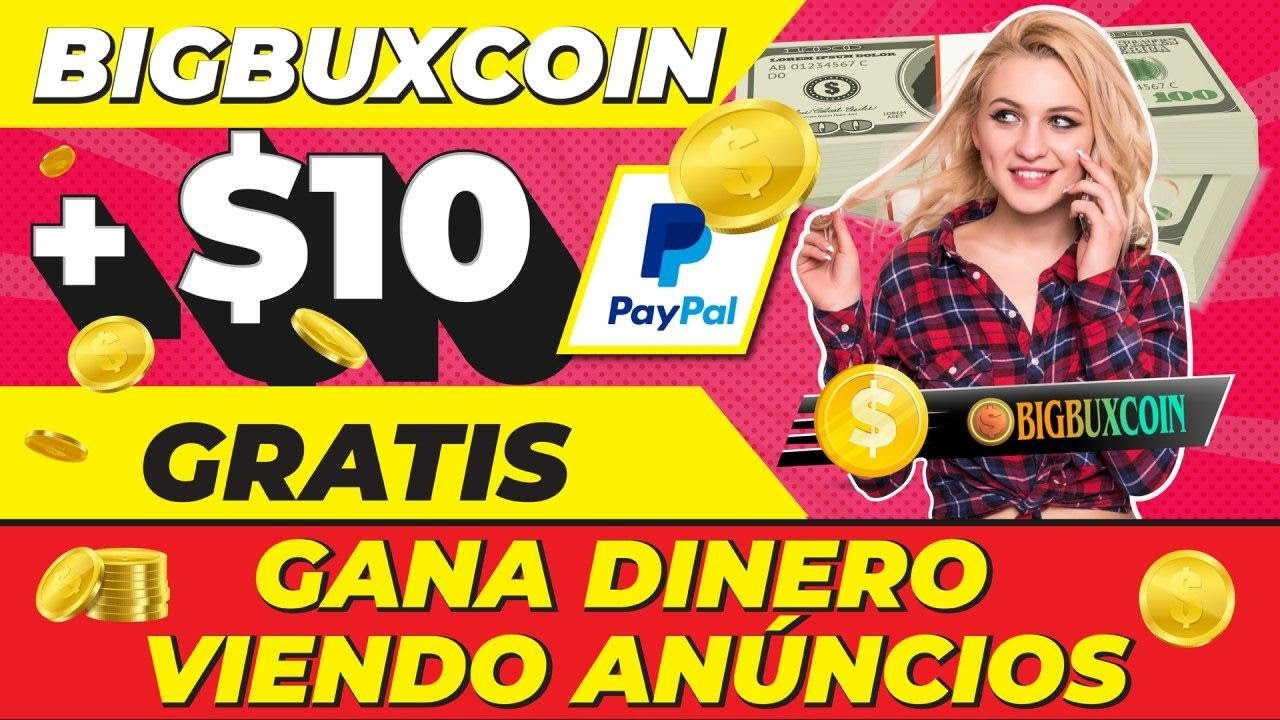 Como GANAR 10 Dólares Gratis desde tu CELULAR ó PC 💰[SIN INVERTIR] Viendo Anuncios | BigbuxCoin 2020 - YouTube