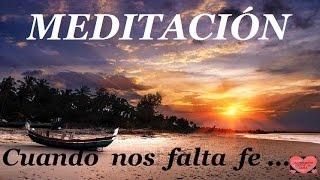 MEDITACIÓN  Cuando nos falta fe ...