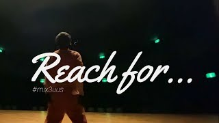 MIX3™️ Promote Movie|Reach for...