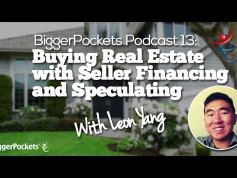 Buying Real Estate with Seller Financing and Speculating with Leon Yang | BP Podcast 13