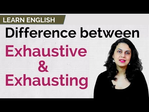 LEARN ENGLISH - Exhaustive and Exhausting - What is the difference? | ESL