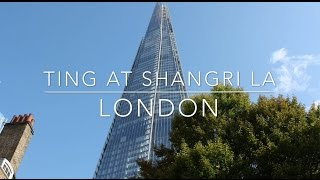 TING AT SHANGRI LA, THE SHARD