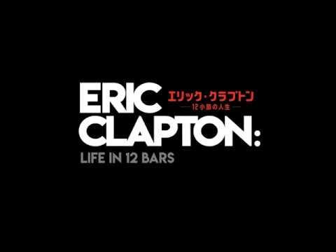 映画『エリック・クラプトン~12小節の人生~』予告編