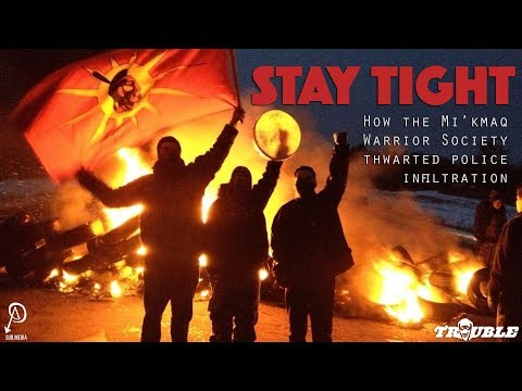 STAY TIGHT: How the Mi'kmaq Warrior Society thwarted police infiltration