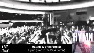 Malente & Breakfastklub - Hymn (Slap In the Bass Remix)