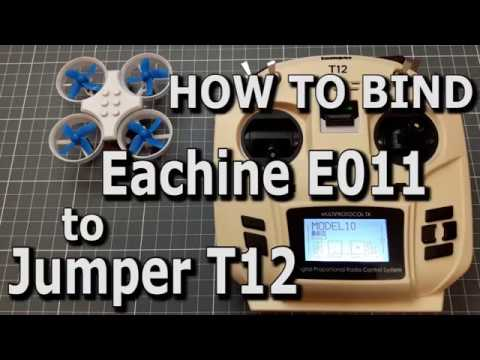 How To Bind Eachine E011 to Jumper T12